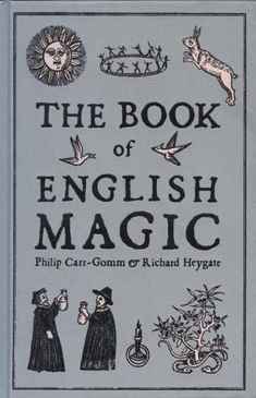 """""""The Book of English Magic"""" - Richard Heygate & Philip Carr-Gomm Magick, Witchcraft, Magic Book, Book Of Shadows, Vintage Books, Great Books, Book Worms, Hogwarts, The Book"""