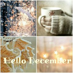 Hello December Hello December Pictures, Hello September, Good Morning Winter, I Love Winter, New Month Wishes, Welcome December, December Wallpaper, Collages, Winter Magic