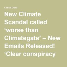 New Climate Scandal called 'worse than Climategate' – New Emails Released! 'Clear conspiracy to avoid FOIA, use public money' – Top UN Scientist, U.S. Senator entangled