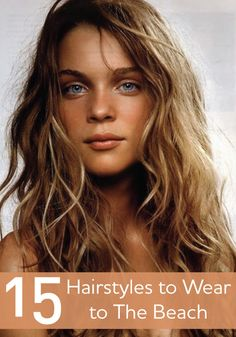Look through the gorgeous beach hairstyles before you head back to the beach!