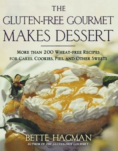 The Gluten-free Gourmet Makes Dessert: More Than 200 Wheat-free Recipes for Cakes, Cookies, Pies and Other Sweets by Bette Hagman (Bilbary Town Library: Good for Readers, Good for Libraries) Wheat Free Recipes, Gluten Free Recipes, Healthy Recipes, Healthy Foods, Gluten Free Grains, Gluten Free Cooking, Donut Recipes, Wine Recipes, Savarin