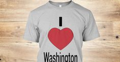 Discover I Love Washington T-Shirt from I Love All only on Teespring - Free Returns and 100% Guarantee - I Love Washington