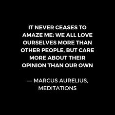 'Stoic Wisdom Quotes - Marcus Aurelius Meditations - We all love ourselves more than other people but care more about their opinion' Canvas Print by IdeasForArtists Zen Quotes, Peace Quotes, Quotable Quotes, Wisdom Quotes, Quotes To Live By, Life Quotes, Inspirational Quotes, Daily Quotes, Positive Quotes