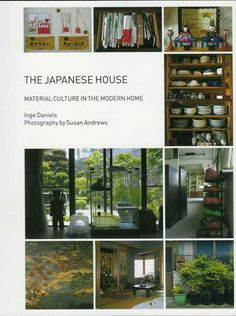 The Japanese house : material culture in the modern home / Inge Daniels with Photography by Susan Andrews. Oxford : Berg, 2010