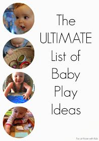 The Ultimate List of Baby Play Ideas from Fun at Home with Kids -- WOW great round up of favorites from several awesome sites! I'm sure the older sibs will enjoy exploring these cool activities with little too! Toddler Play, Baby Play, Infant Toddler, Infant Activities, Activities For Kids, Activity Ideas, Sensory Activities, Baby Boys, Carters Baby