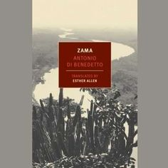 """PW Best Books of 2016 Fiction Category. PW: """"A riveting portrait of a deteriorating mind as the 18th century draws to a close. Zama is a provincial magistrate of the Spanish crown whose service goes unrewarded, leading him to spiral downward. Zama's transmutation from listless philanderer to subject of existential horror is chilling; Di Benedetto's extraordinary novel, whose English translation has been so long in coming, is a once and future classic."""""""