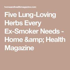 Five Lung-Loving Herbs Every Ex-Smoker Needs - Home & Health Magazine