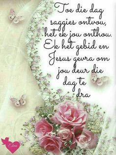 Good Morning Messages, Good Morning Wishes, Good Morning Quotes, Teach Me To Pray, Special Friend Quotes, Lekker Dag, Sympathy Quotes, Afrikaanse Quotes, Inspirational Qoutes
