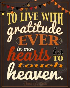 "President Thomas S. Monson Gratitude Quote Wall Art INSTANT DOWNLOAD Printable General Conference Mormon LDS Religious Fall Thanksgiving Chalkboard - ""To live with gratitude ever in our hearts is to touch heaven."" LOVE it!!"