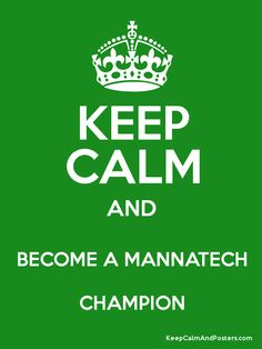 Keep Calm and Become a Mannatech Champion