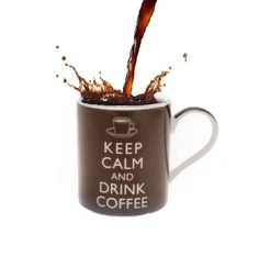 Keep calm and drink coffee, have a great day coffee lover.