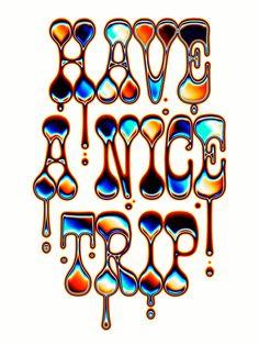 Have a nice trip — Sergi Delgado Typography Letters, Typography Design, Logo Design, Typographie Fonts, Have A Nice Trip, Trip Hop, Psy Art, Types Of Lettering, Psychedelic Art