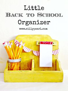 DIY organizer project . Little Back to School Organizer - The Silly Pearl  . Chalk paints help make this vintage wooden organizer have pizazz. #DIYorganizer #backtoschool #repurposed  http://www.sillypearl.com/2013/07/little-yellow-back-to-school-organizer.html mod vintage -Bright color pop of triangles version link from year before that http://www.sillypearl.com/2012/08/back-to-school-organizer-with-elmers.html