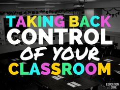 Taking Back Control in Your Classroom