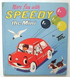 Vintage Children's Book - More Fun with Speedy the Mini by Tim 1965