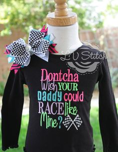 Dontcha Wish Your Daddy Could Race Like MINE Sassy by LVStitch, $28.00