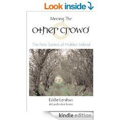 Amazon.com: Meeting the Other Crowd eBook: Eddie Lenihan, Carolyn Eve Green: Books