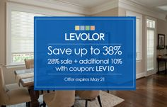 Save up to 38% on Levolor. Offer ends May 21. Coupon code LEV10