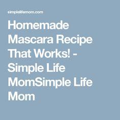 Homemade Mascara Recipe That Works! - Simple Life MomSimple Life Mom
