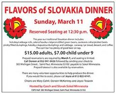 Flavors of Slovakia  Sunday, March 11  Limited seating.  Reserve by March 4  952-941-0426