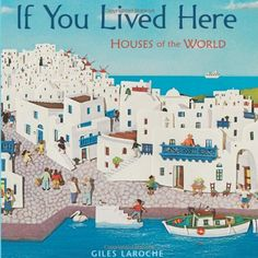 If You Lived Here: Houses of the World by Giles Laroche,http://www.amazon.com/dp/0547238924/ref=cm_sw_r_pi_dp_tJnZsb1QKM93E18J
