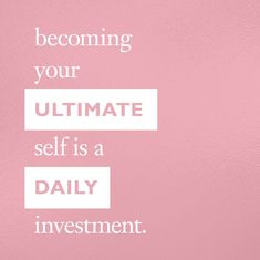 how will you invest in yourself today>