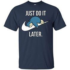 5aaf7863 Just Do It Later T-Shirt T-Shirts Tshirt Tshirts – Pokemon Tshirt for Men