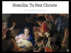 Homilía: Tu Rex Christe 01/01/17por Padre Michael Rodríguez