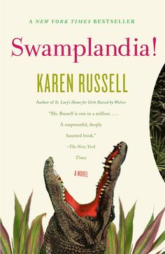 25. Swamplandia! by Karen Russell | 32 Perfect Books To Kick Off Your Book Club