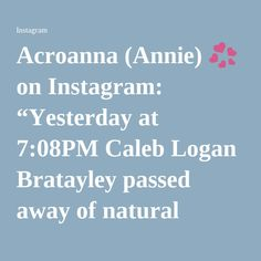 """Acroanna (Annie)  on Instagram: """"Yesterday at 7:08PM Caleb Logan Bratayley passed away of natural causes. This has come as a shock to all of us. Words cannot describe how much we will miss him. His incredibly funny, loving and wonderful spirit made us all fall in love with him as a YouTuber, friend, brother and son. We know you tune in to watch each day and eagerly anticipate new videos, but ask that you bear with us while we deal with this tragedy as a family. Please help us honor our…"""