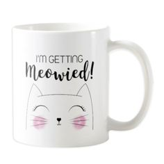 I'm Getting Meowied! - Novelty Cat Mug for Brides