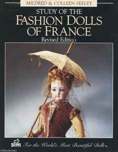 Study of French Fashion Dolls Types Makers Bodies Costumes Parts Etc / Rare Book