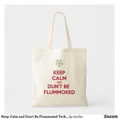#KeepCalm and Dun't Be #Flummoxed #YorkshireDailect #ToteBags #YorkshireDialect #Mug #taiche #Yorkshire #Dialect #Christmasgifts #YorkshireDialect #barnsley #sheffield #southyorkshire #yorkshire #rotherham #doncaster #wakefield #leeds #huddersfield Out Of The Closet, Barnsley, South Yorkshire, Work Bags, Wakefield, Christmas Card Holders, Leeds, Sheffield, Laptop Bag
