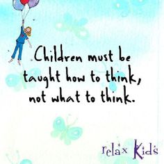 .This isssssss so true!!!! I don't want my kids to have my beliefs because I brainwashed them into not thinking.