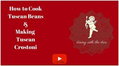 Dining with the Diva | Crostoni and Cooking Tuscan Beans