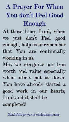 A Prayer For When You don't Feel Good Enough - 1 Corinthians 6:20 For you were bought at a price; therefore glorify God in your body and in your spirit, which are God's.