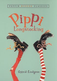 Pippi Longstocking (1945) <3 this and the 1980s tv show...and yes I still remember the theme :)