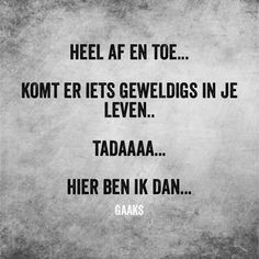 Read Grappige quotes from the story Grappige en leuke dingen! Happy Quotes, Best Quotes, Funny Quotes, Words Quotes, Wise Words, Sayings, Mr T, Bujo, Dutch Words