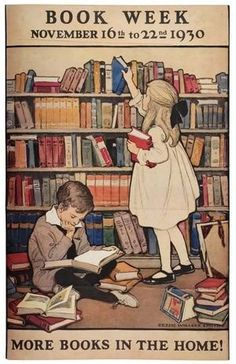 Jessie Willcox Smith (American illustrator) 1863 - 1935 Children's Book Week, 1919 advertising poster s. This 1919 poster for Children's Book Week. I Love Books, Good Books, Books To Read, My Books, Posters Vintage, Vintage Books, Vintage Library, Vintage Ads, Vintage Artwork