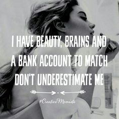 Don't underestimate a successful lady boss who has beauty, brains and a bank account to match. She is a game changer | www.CreativeMomista.com