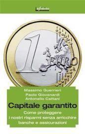 Prezzi e Sconti: #Capitale garantito. come proteggere i nostri  ad Euro 8.50 in #Infinito #Universita e professioni