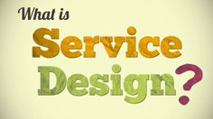 A short animation explaining the basics of service design.