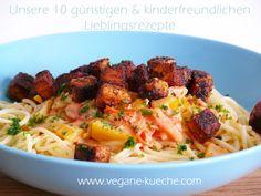 Vegane Küche - vegan kochen ist nicht schwer: Unsere 10 günstigsten & kinderfreundlichen Lieblingsrezepte... SO günstig ist vegan!