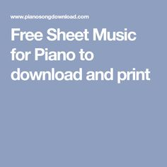Free Sheet Music for Piano to download and print
