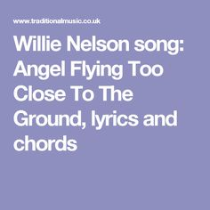 Willie Nelson song: Angel Flying Too Close To The Ground, lyrics and chords