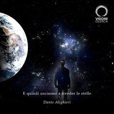 E quindi uscimmo a riveder le stelle (Dante Alighieri)