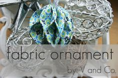 V and Co.: V and Co: how to: fabric ornament