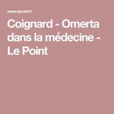 Coignard - Omerta dans la médecine - Le Point