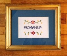 A new take on man up, ... hang it in the living room to remind every one to get up off the couch. This is funny counted cross stitch pattern that youll