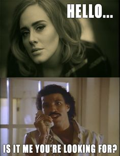 Lionel always answers Adele. Always. This reminds me of Ellen's conversation with Adele on YouTube
